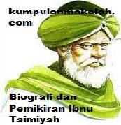 Biografi dan Pemikiran Ibnu Taimiyah