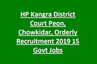 HP Kangra District Court Peon, Chowkidar, Orderly Recruitment 2019 15 Govt Jobs Application Form
