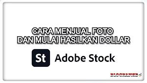 Cara Jual Foto di Adobe Stock dan Hasilkan Dollar
