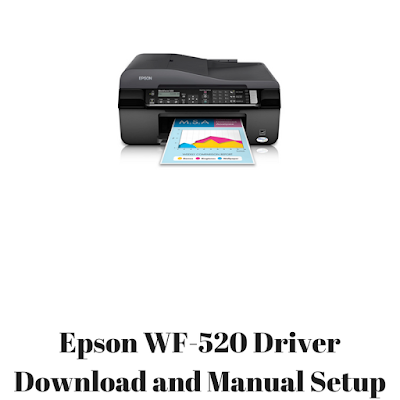 Epson WF-520 Driver Download and Manual Setup