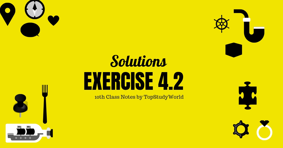 Solved Exercise 4 2 Class 10 Maths Solution Notes (With Free