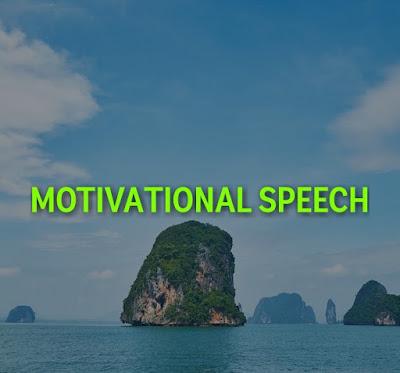 Motivational Speech ऐसा speech जो फर्श से अर्श तक पहुँचा दें