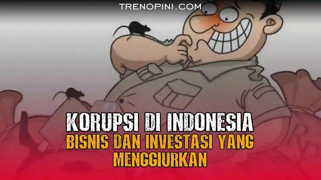 Berikut beberapa keistimewaan dan keuntungan dari korupsi di Indonesia sehingga bisa menjadi bisnis dan investasi untuk mendapatkan dana yang menggiurkan bagi pribadi, komunitas dan partai.