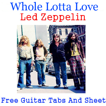 Whole Lotta Love Tabs Led Zeppelin How To Play Whole Lotta Love Chords On Guitar