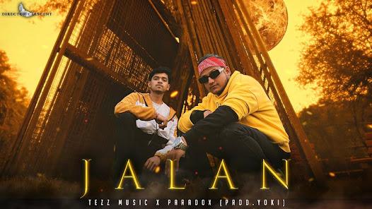 Jalan Song Lyrics | Tezz X Paradox | Prod. Yoki | Crescent | latest hit songs 2021 Lyrics Planet