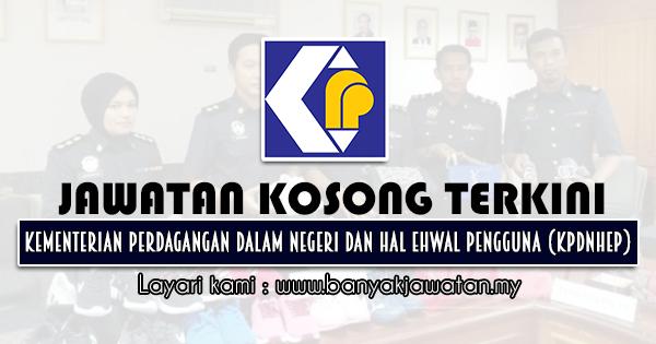 Jawatan Kosong Kerajaan 2021 di Kementerian Perdagangan Dalam Negeri dan Hal Ehwal Pengguna (KPDNHEP)