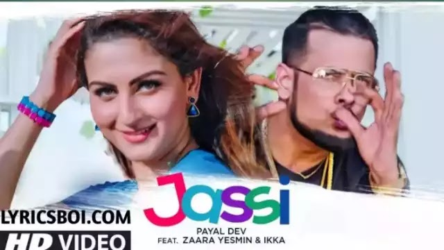 Jassi Lyrics By Payal Dev Ft Ikka