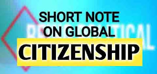 Concept And Meaning Of Global Citizenship: Are You A Global Citizen ?