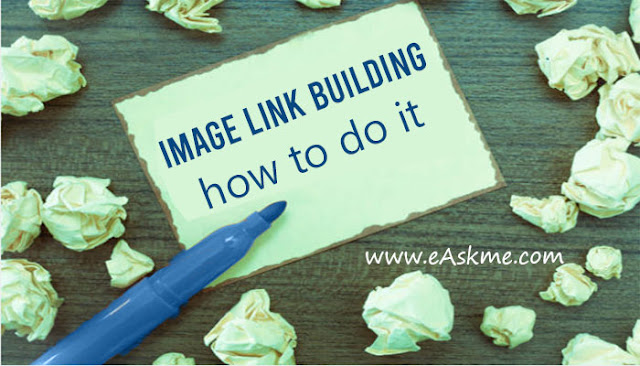 Image Link Building: How to Use Visual Content to Earn More Links: eAskme
