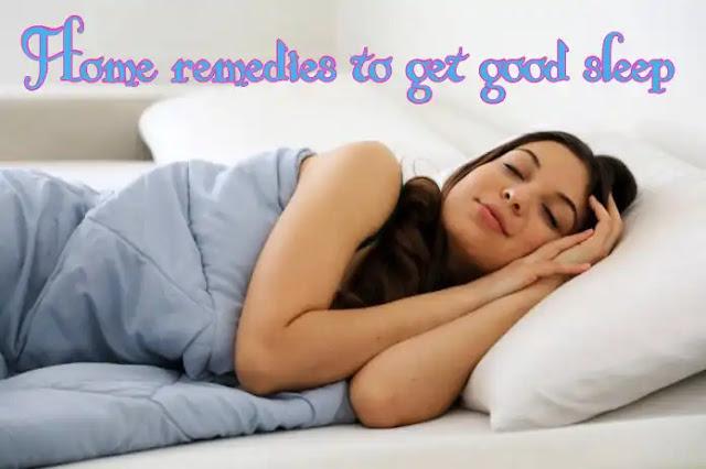 Home remedies to get good sleep