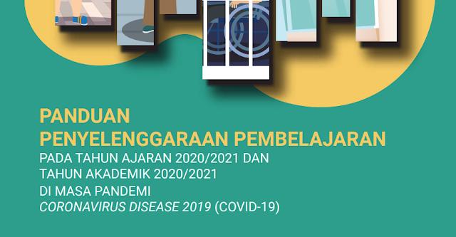 Buku Saku Panduan Penyelenggaraan Pembelajaran Tahun 2020-2021 Di Masa Pandemi Covid-19