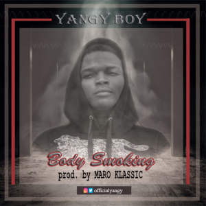 [Music] Body Smoking by Yangy Boy mp3