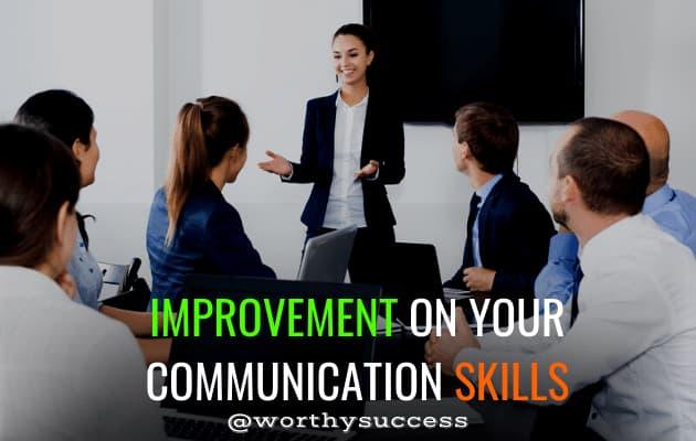 Improvement on your Communication Skills