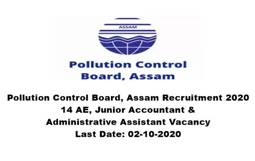 Pollution Control Board, Assam Recruitment 2020 - Apply For 14 AE, Junior Accountant & Administrative Assistant Vacancy. Last Date: 02-10-2020