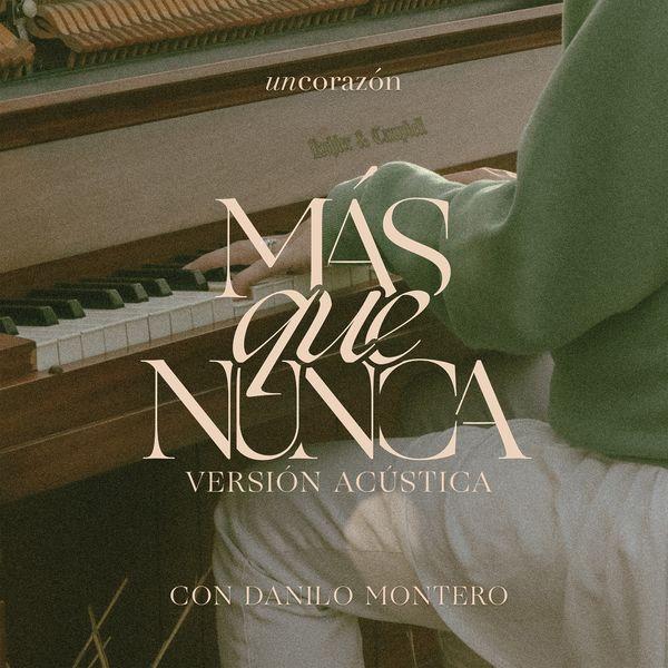 Un Corazón – Más Que Nunca (Feat.Danilo Montero) (Versión Acústica) (Single) 2021 (Exclusivo WC)