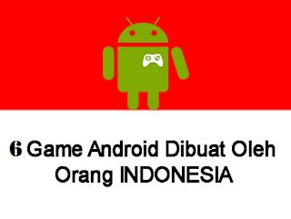 6 Game Terbaik Buatan Indonesia Yang Mendunia