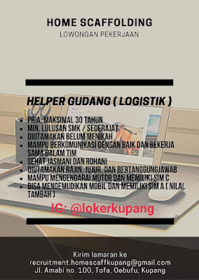 Lowongan Kerja Home Scaffolding Sebagai Helper Gudang (Logistik), loker kupang