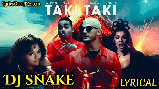 Taki Taki Lyrics - DJ Snake | Lyrics Over A2z