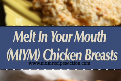 Melt In Your Mouth (MIYM) Chicken Breasts