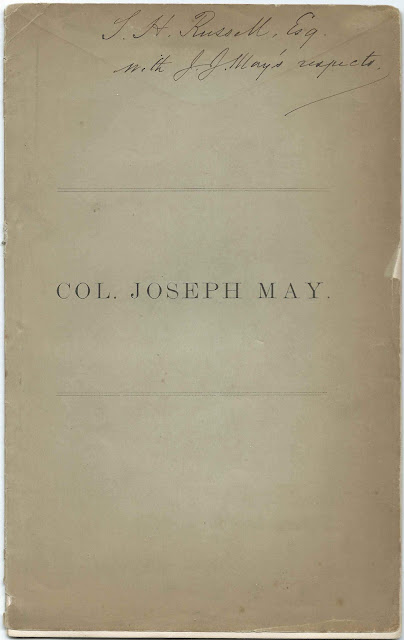 Memoir of Colonel Joseph May (1760-1841), published in 1873 by Samuel May of Leicester, Massachusetts