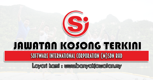 Jawatan Kosong 2021 di Software International Corporation (M) Sdn Bhd