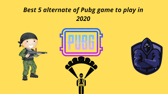 Best 5 alternate of PUBG game to play in 2020.