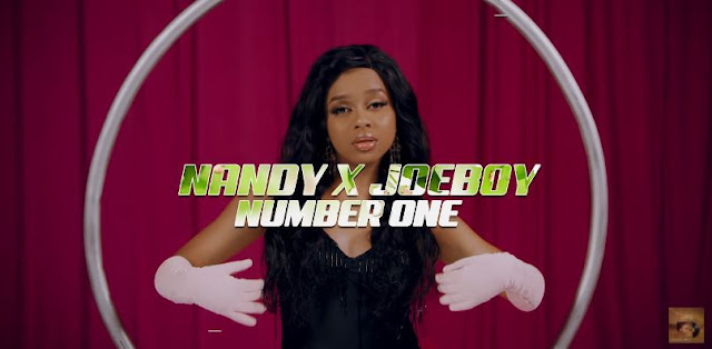 VIDEO | Nandy Ft Joeboy - Number One | Mp4 Download - KIBA BOY ENTERTAINMENT