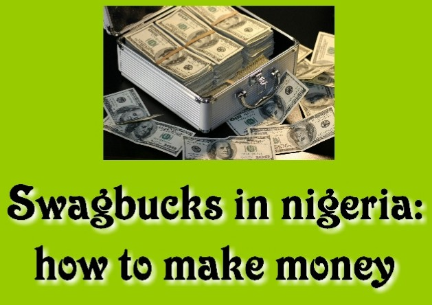 Swagbucks in nigeria: review, app, naira, minimum withdrawal and how to make money