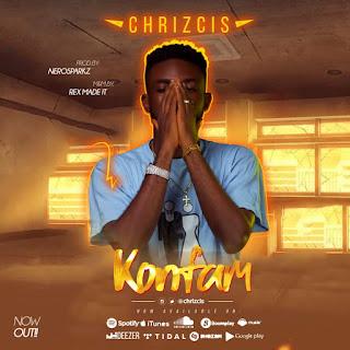 DOWNLOAD MP3: CHRIZCIS -- KONFAM