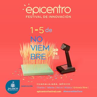 epicentro festival de innovacion guadalajara 2016