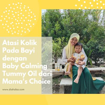 atasi kolik pada bayi dengan Baby Calming Tummy Oil Mama's Choice