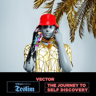 "One of the hottest Rapper to over come out of Nigeria Vector the viper comes through with the much awaited album tagged ""Vibes Before Teslim (The Journey Of Self Discovery)""."