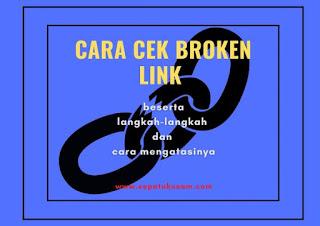 cara cek broken link atau tautan mati di blog