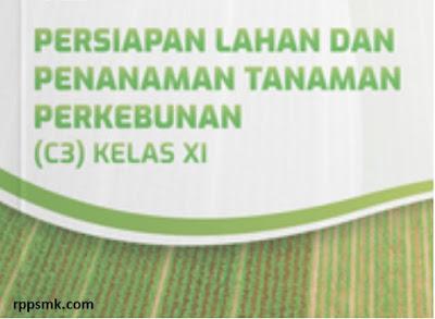 Download Rpp Mata Pelajaran Persiapan Lahan dan Penanaman Tanaman Perkebunan Smk Kelas XI XII Kurikulum 2013 Revisi 2017/2018 Semester Ganjil dan Genap | Rpp 1 Lembar
