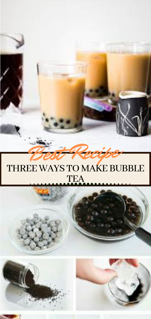 THREE WAYS TO MAKE BUBBLE TEA #healthydrink #easyrecipe #cocktail #smoothie
