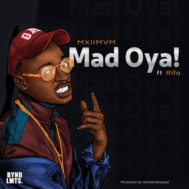 Download:  Mad Oya- by MXIIMVM ft Rifa