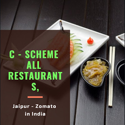 C Scheme Go out for lunch or dinner Dine-out ALL Restaurants, Jaipur – Zomato in India