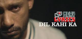 Dil Kahi Ka Lyrics By Dino James