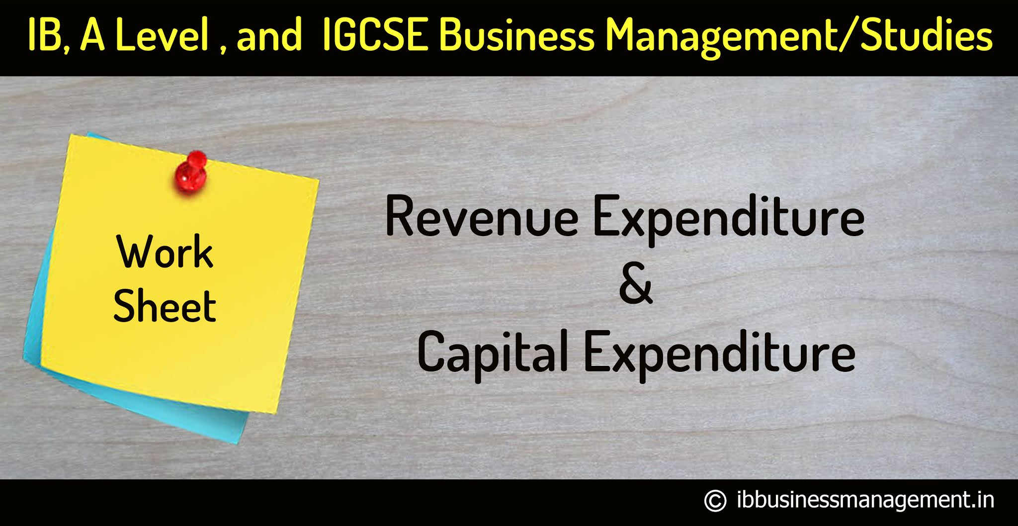 Revenue expenditure and Capital Expenditure  Worksheet for IB, A Level  and IGCSE Students.