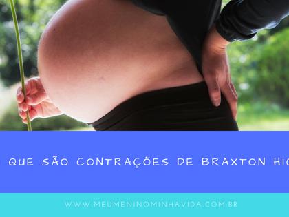 O que são contrações de Braxton Hicks