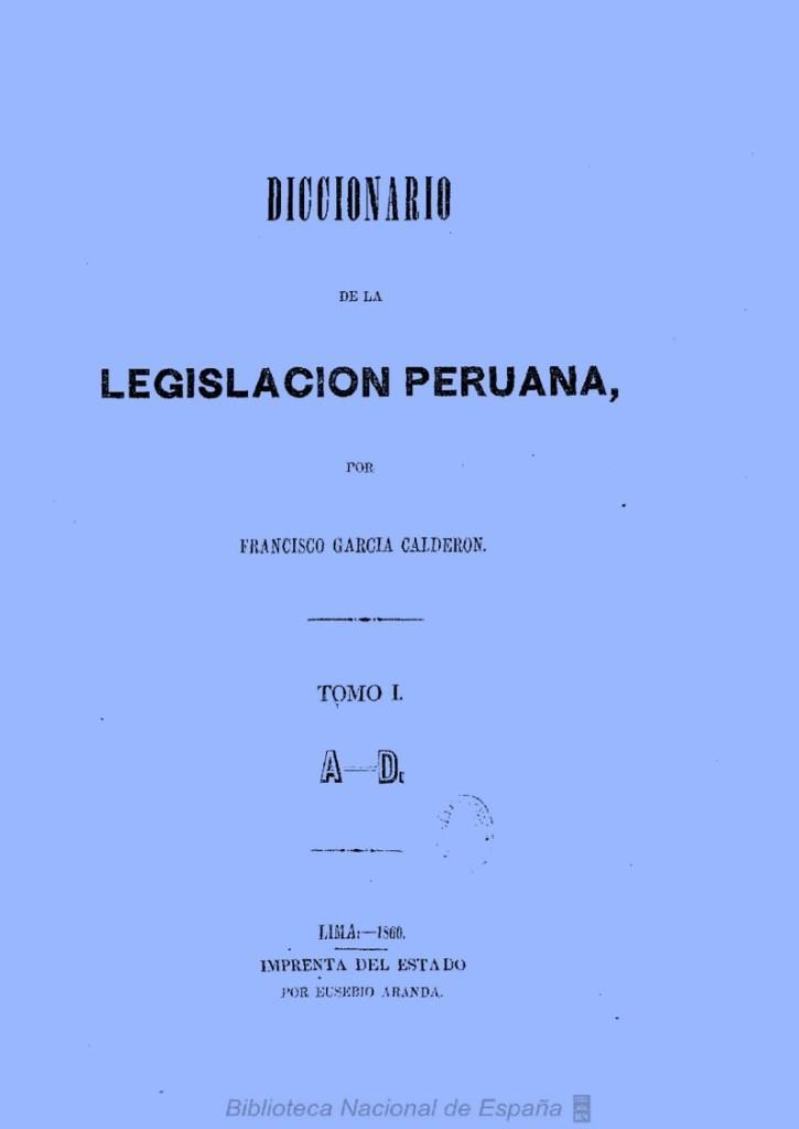 Diccionario de la legislación peruana, Tomo I A-D