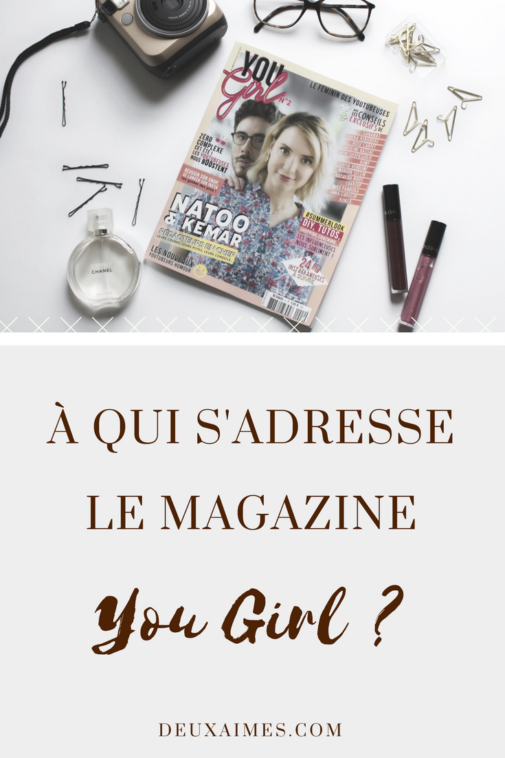 À qui s'adresse le magazine YOU GIRL ? @DEUXAIMES