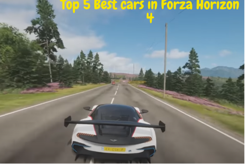 Top 5 Best cars in Forza Horizon 4 | how they are fast & who is the best |-pkresearcher
