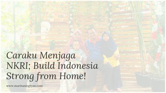 Caraku Menjaga NKRI; Build Indonesia Strong from Home!