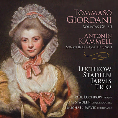 Tommaso Giordani Sonatas for violin, viola da gamba and fortepiano, Op. 30, Antonin Kammel Sonata in C major, Op. 1, no. 1; Luchkow Stadlen Jarvis Trio; Marquis