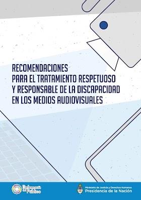 Recomendaciones para el Tratamiento Respetuoso y Responsable de la Discapacidad en los Medios Audiovisuales - Defensoría del Público de Servicios de Comunicación Audiovisual