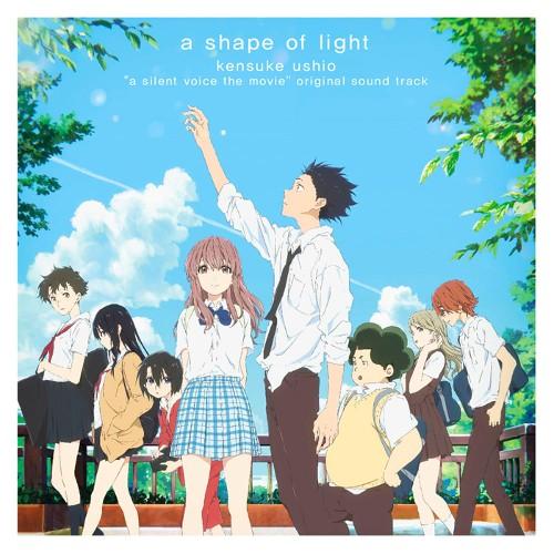 牛尾憲輔 - 映画 聲の形 オリジナル・サウンドトラック a shape of light rar