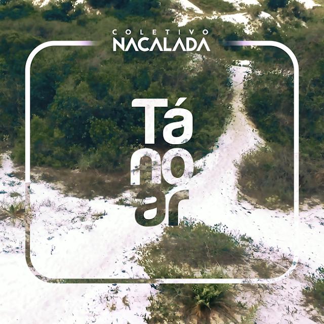 Coletivo NaCalada - Tá No Ar (Jeferson Devon, Tyro e Ramires Ax