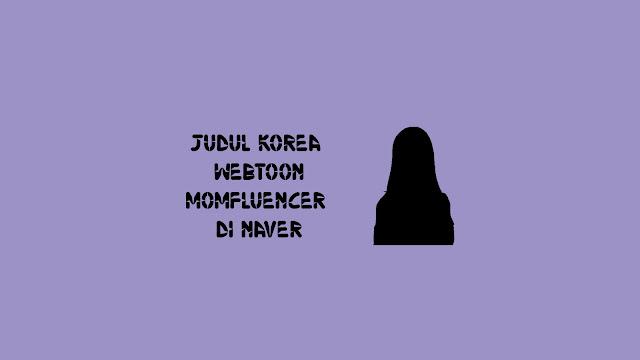 Judul Korea Webtoon Momfluencer di Naver