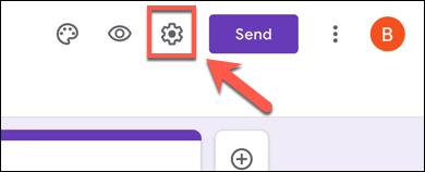 في نموذج Google Forms الخاص بك ، اضغط على رمز ترس الإعدادات في الزاوية العلوية اليمنى.